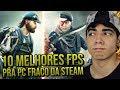 TOP 10 MELHORES JOGOS FPS PARA PC FRACO DA STEAM 2019!