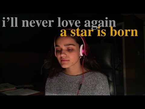I'll Never Love Again - A Star Is Born || Rachel Zegler