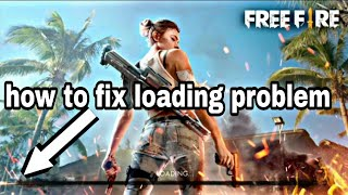 how to fix loading problem in free fire battleground