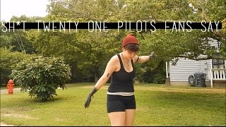 sh*t twenty one pilots fans say | b.m
