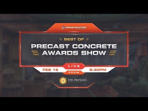 BEST OF PRECAST CONCRETE AWARDS SHOW