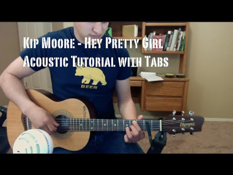 Kip Moore - Hey Pretty Girl (Guitar Lesson/Tutorial with Tabs)