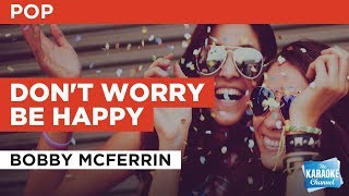 "Don't Worry Be Happy in the Style of ""Bobby McFerrin"" with lyrics (no lead vocal) karaoke video"