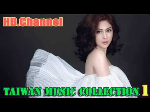 Most Beautiful Taiwan Song You will Ever Hear - TOP 18  songs