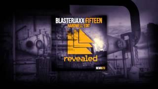 blasterjaxx---fifteen-hardwell-edit
