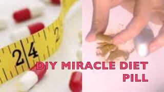 DIY Miracle Weight Loss Pills