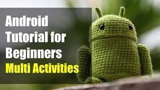 Android Tutorial for Beginners - Multiple Activities