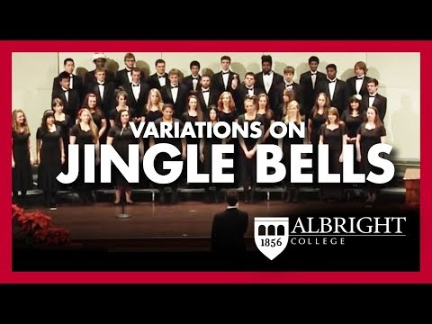Variations on Jingle Bells Performed by the Albright College Concert Choir