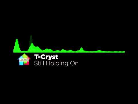 [Chillstep] T-Cryst - Still Holding On