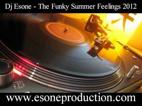 Dj Esone - Funky Summer Feelings Mixset 2012 (Funky disco House)