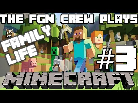 The FGN Crew Plays: Minecraft Family Life #3 - Granite Floors (PC)