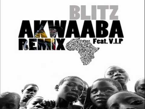 Akwaaba (Remix) - Blitz the Ambassador ft. V.I.P.