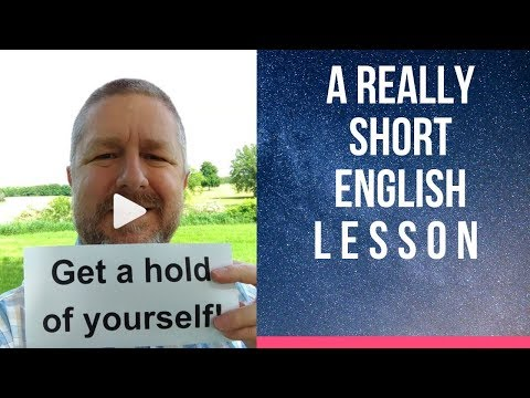 Meaning of GET A HOLD OF YOURSELF - A Really Short English Lesson with Subtitles