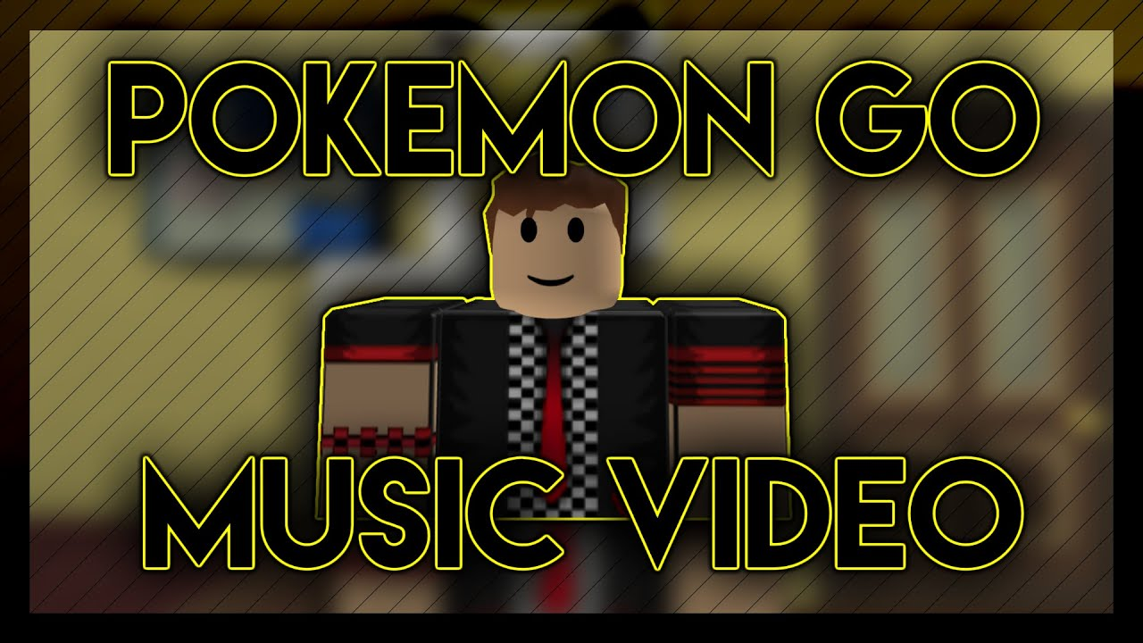 Pokemon Go Songroblox Music Video Youtube