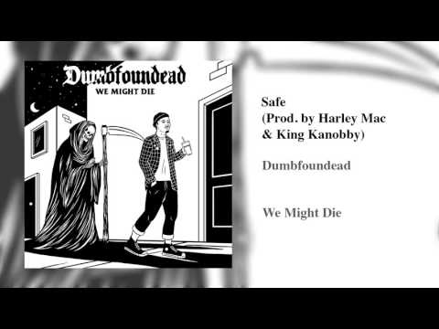 Dumbfoundead - Safe (Prod. by Harley Mac & King Kanobby)