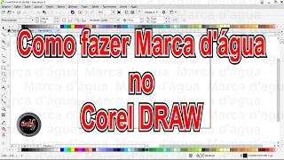 Como fazer Marca d'água no Corel DRAW
