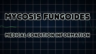 Mycosis fungoides (Medical Condition)