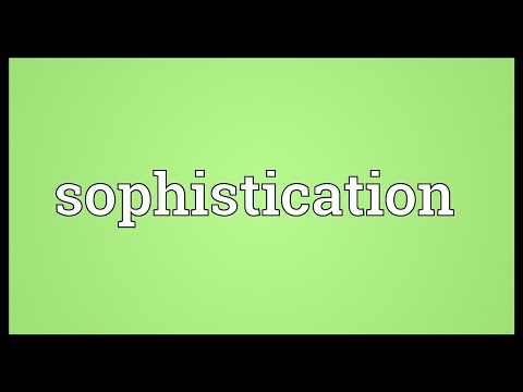 Sophistication Meaning