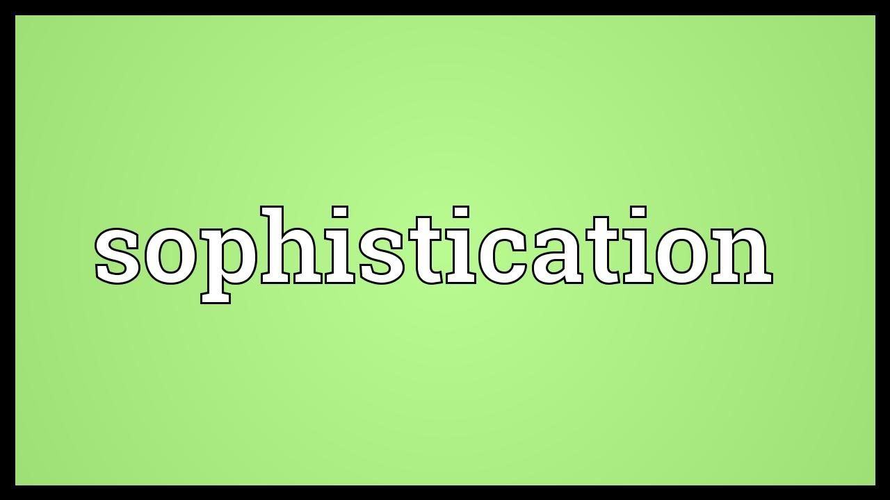 sophisticated definition