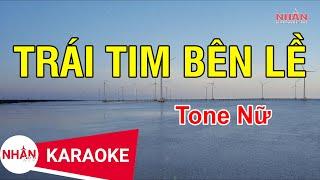 [Karaoke Beat] Trái Tim Bên Lề Tone Nữ | Nhan KTV