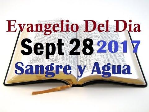 Evangelio del Dia- Jueves 28 Septiembre 2017- Reconstruyan Mi Templo- Sangre y Agua