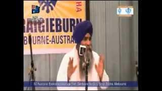 Bhai Sahib Bhai Pinderpal Singh Ji, Katha - Melbourne Australia (11th April 2013)