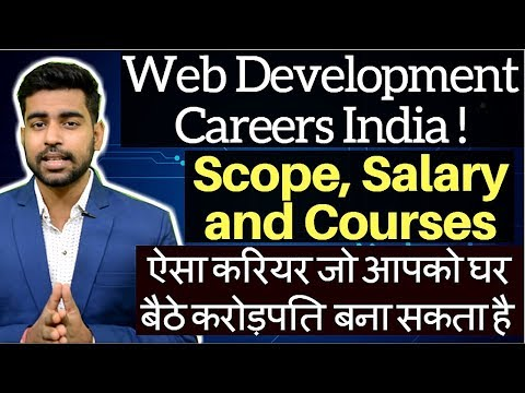 Web Development | Web Designer | Website Making - Careers in India | Salary | Scope | Courses | 2018