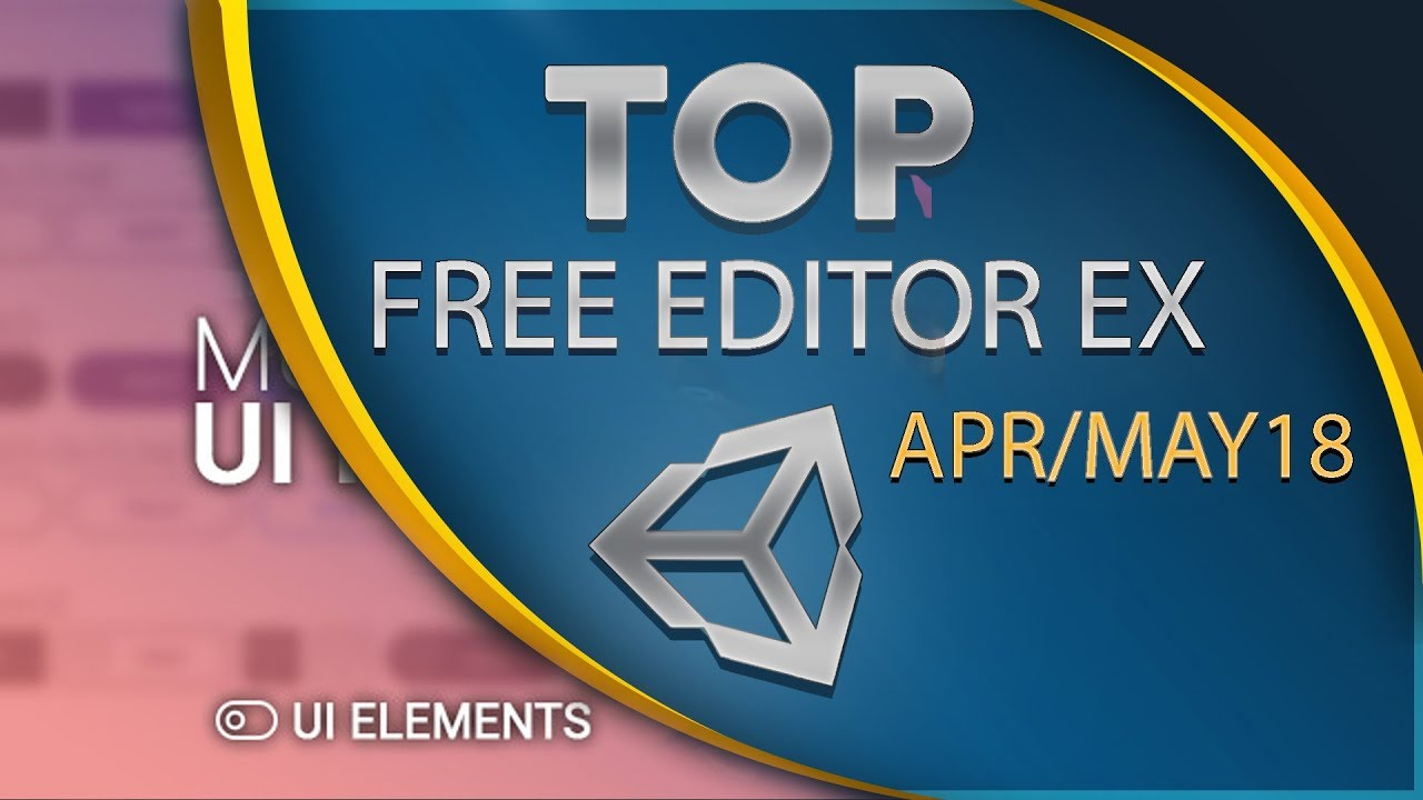 Top Free Unity Assets - Editor Extensions - April/May 2018