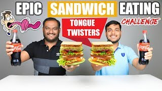 EPIC TONGUE TWISTERS SANDWICH EATING CHALLENGE | Sandwich Eating Competition | Food Challenge
