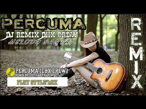 dj-percuma-[dhx-crew]-melody-santai-paling-enak-sedunia-+-free-mp3-👇
