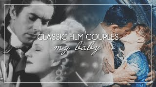 Classic Film Couples | My Baby
