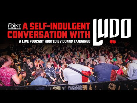 A Self-Indulgent Conversation with LUDO - [LIVE podcast] from the Point Lounge