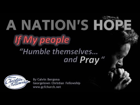 A NATION'S HOPE (Our responsibility as dual citizens of Heaven & earth) By Pastor Calvin Bergsma