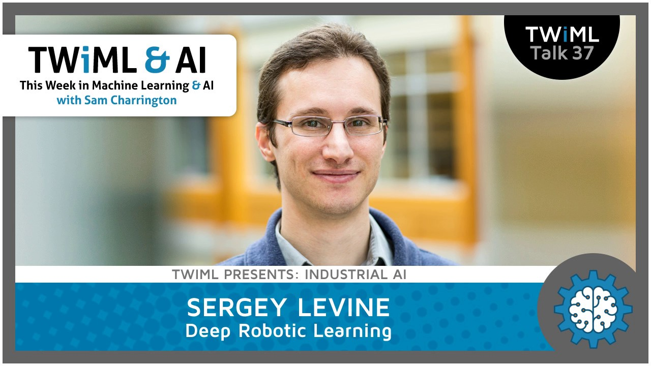 Sergey Levine Interview - Deep Robotic Learning