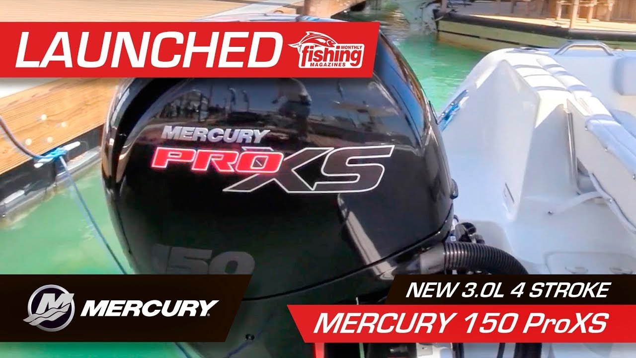 Launched | Mercury 150 ProXS 3 0L 4 stroke