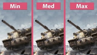 World of Tanks – PC Min vs. Med vs. Max Graphics Comparison [60fps][FullHD]