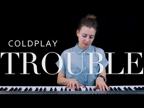 Trouble - Coldplay (Cover)