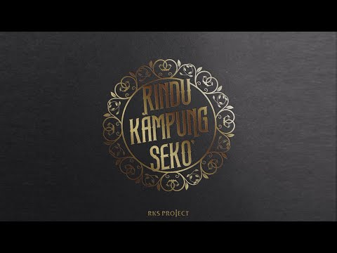 RKS Project - Rindu Kampung Seko' (Official Audio)