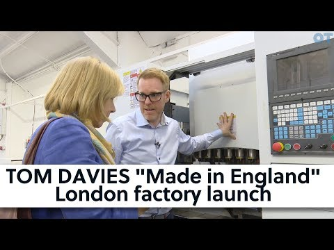 "TOM DAVIES ""Made in England"" London factory launch"