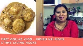 First Collab Vlog-  Indian(NRI) Moms Sharing Some Time Saving Hacks!