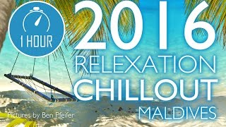 Maldives Chill Out - Luxury Island Beach Lounge Relaxation and Soul Massage - Deep Relaxation