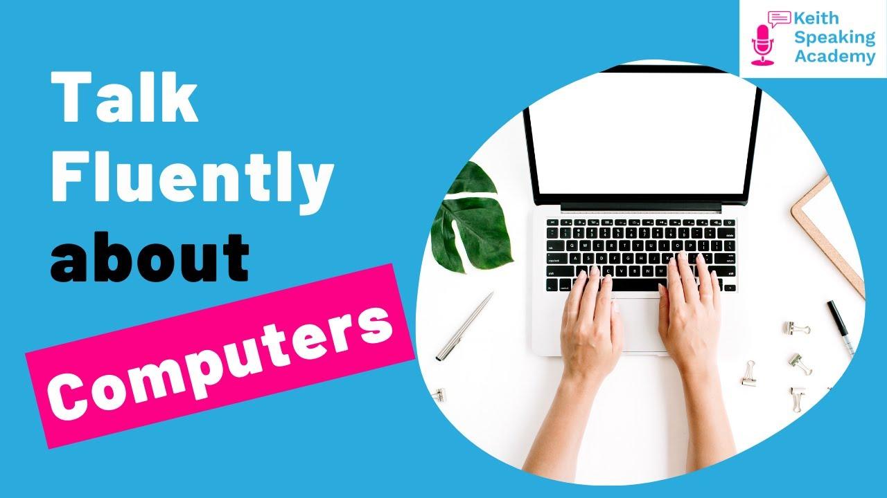 IELTS Speaking Practice - Topic of COMPUTERS