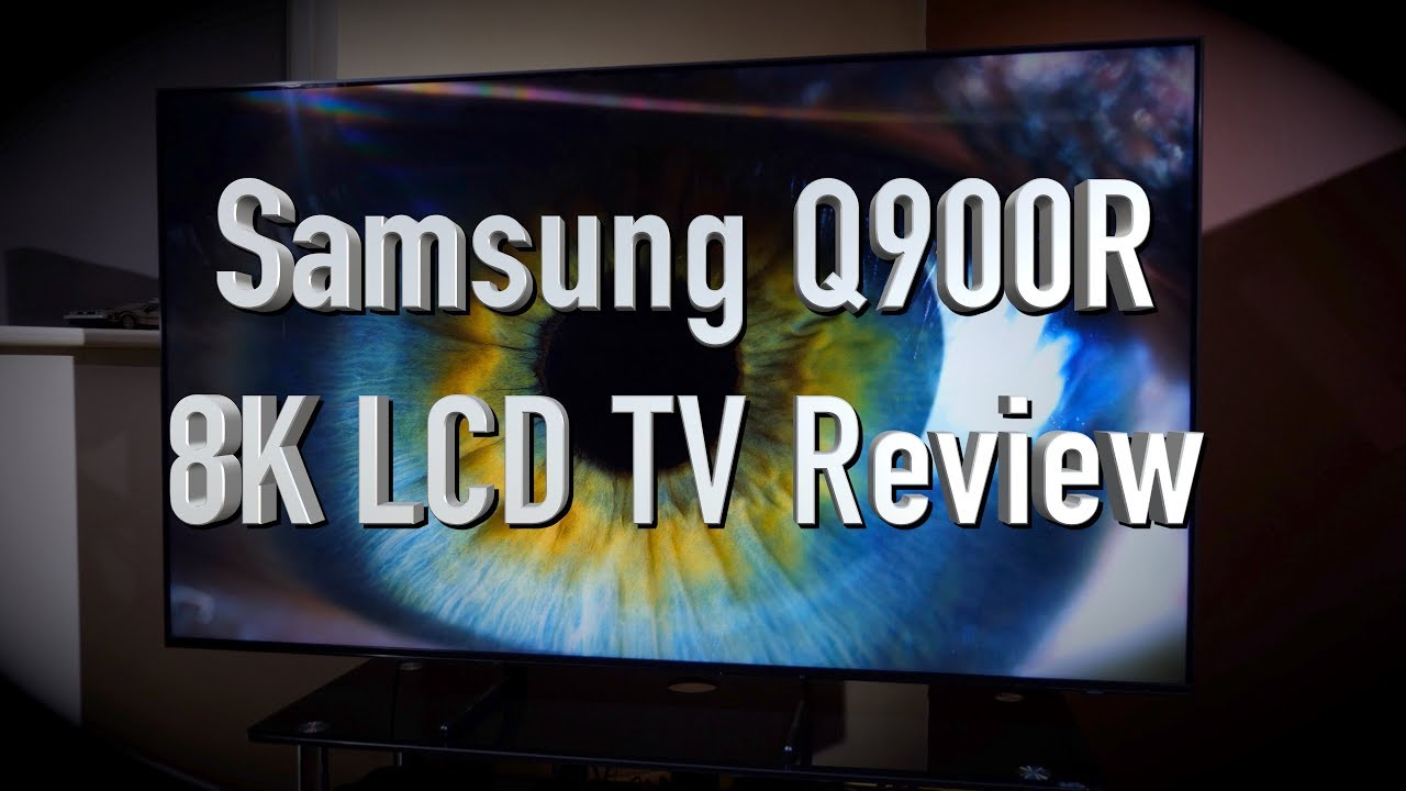 Samsung Q900R 8K QLED TV Review   AVForums
