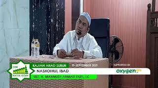 Nashoihul Ibad | UST. H. Mahmudi Ahmad Dufi, LC | Kajian AHAD Shubuh