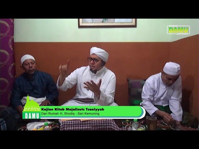 Kajian Kitab Majalisuts Tsaniyyah - 09-08-2019