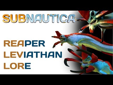 Subnautica Lore: Reaper Leviathans | Video Game Lore