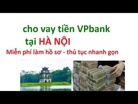 Vay Tiền Vpbank Tại Hà Nội - Vay Tiền Nhanh Hà Nội - Cho Vay Tín Chấp Vpbank