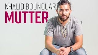 Khalid Bounouar - Mutter | Gedicht