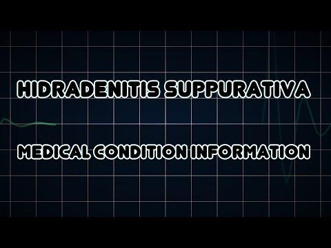 Hidradenitis suppurativa (Medical Condition)