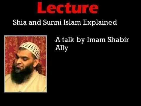 Shia and Sunni Islam Explained: A talk by Dr. Shabir Ally
